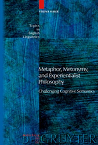 9783111825212: Metaphor, Metonymy, and Experientialist Philosophy: Challenging Cognitive Semantics (Topics in English Linguistics [TIEL])