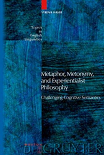 9783111825212: Metaphor, Metonymy, and Experientialist Philosophy: Challenging Cognitive Semantics (Topics in English Linguistics)