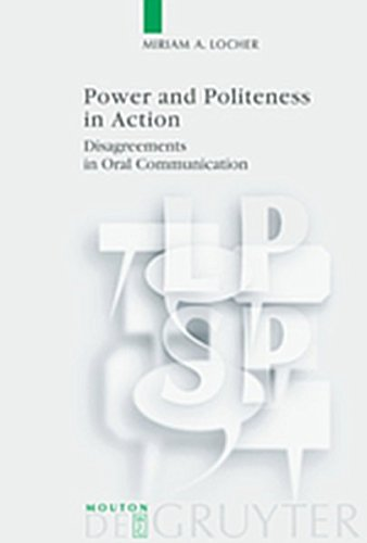 9783111826721: Power and Politeness in Action: Disagreements in Oral Communication