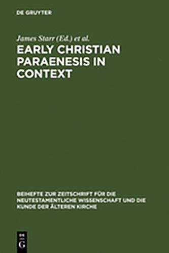 9783111827865: Early Christian Paraenesis in Context (Beihefte Zur Zeitschrift F R die Neutestamentliche Wissensch)