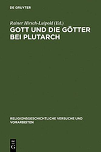 9783111828534: Gott Und Die G Tter Bei Plutarch: G Tterbilder - Gottesbilder - Weltbilder (Religionsgeschichtliche Versuche Und Vorarbeiten)