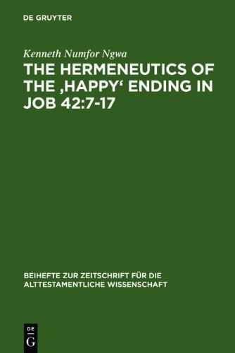 9783111829456: The Hermeneutics of the 'Happy' Ending in Job 42:7-17