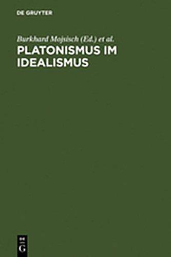 9783111833187: Platonismus Im Idealismus: Die Platonische Tradition in Der Klassischen Deutschen Philosophie
