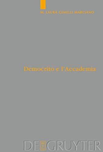 9783111853048: Democrito E L'Accademia: Studi Sulla Trasmissione Dell'atomismo Antico Da Aristotele a Simplicio