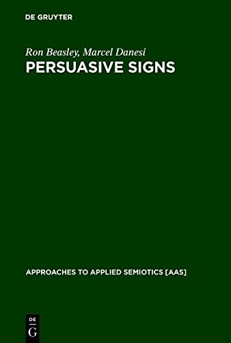 9783111868967: Persuasive Signs: The Semiotics of Advertising (Approaches to Applied Semiotics [Aas])