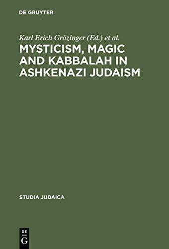 9783111874081: Mysticism, Magic and Kabbalah in Ashkenazi Judaism: International Symposium Held in Frankfurt A.M. 1991 (Studia Judaica)