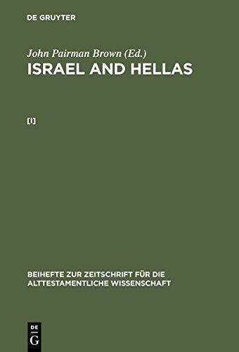 9783111876993: Brown, John Pairman: Israel and Hellas. [I] (Beihefte Zur Zeitschrift F R die Alttestamentliche Wissensch)
