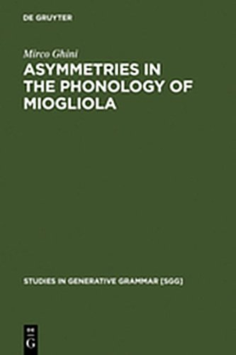 9783111877372: Asymmetries in the Phonology of Miogliola