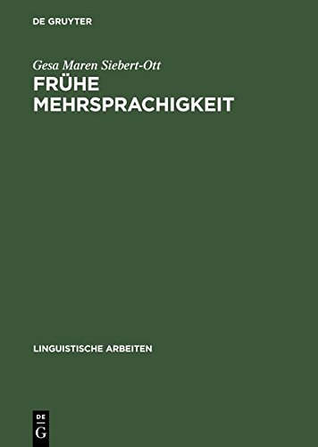 9783111879680: Fruhe Mehrsprachigkeit: Probleme Des Grammatikerwerbs in Multilingualen Und Multikulturellen Kontexten (Linguistische Arbeiten) (German Edition)