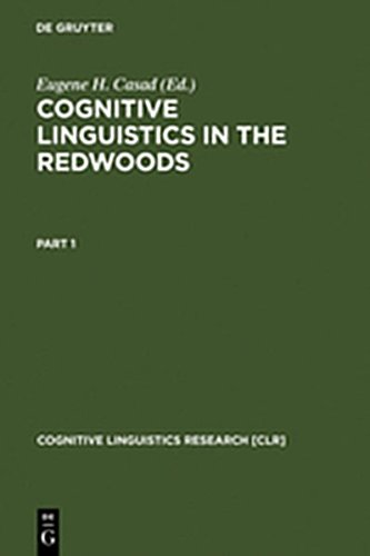9783111880969: Cognitive Linguistics in the Redwoods: The Expansion of a New Paradigm in Linguistics (Cognitive Linguistics Research)