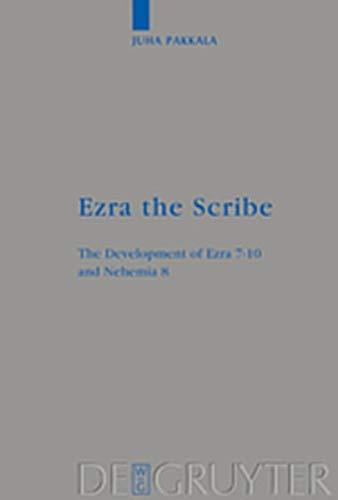 9783111883939: Ezra the Scribe: The Development of Ezra 7-10 and Nehemia 8 (Beihefte zur Zeitschrift fur die Alttestamentliche Wissenschaft)
