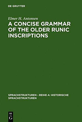 9783111944548: A Concise Grammar of the Older Runic Inscriptions (Sprachstrukturen Reihe A: Historische Sprachstrukturen)