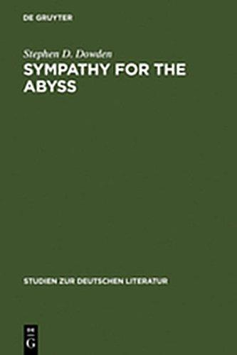 9783111980027: Sympathy for the Abyss: A Study in the Novel of German Modernism: Kafka, Broch, Musil, and Thomas Mann (Studien Zur Deutschen Literatur)