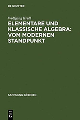 9783112011430: Elementare Und Klassische Algebra: Vom Modernen Standpunkt (Sammlung G Schen)