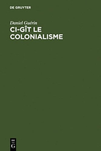 9783112023990: CI-Git Le Colonialisme: Algerie, Inde, Indochine, Madagascar, Maroc, Palestine, Polynesie, Tunisie; Temoignage Militant (French Edition)