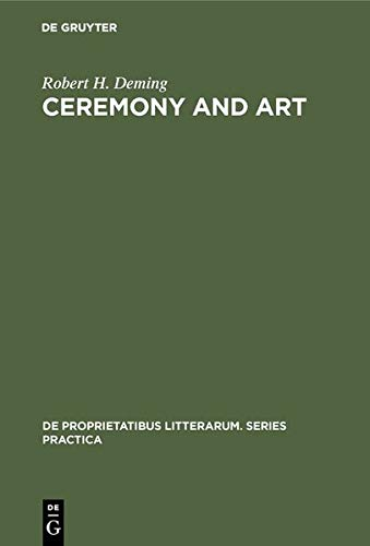 Ceremony and Art: Robert Herrick's Poetry (de Proprietatibus Litterarum. Series Practica) (3112076931) by Robert H. Deming