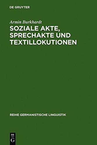 9783112116319: Soziale Akte, Sprechakte Und Textillokutionen: A. Reinachs Rechtsphilosophie Und Die Moderne Linguistik (Reihe Germanistische Linguistik) (German Edition)