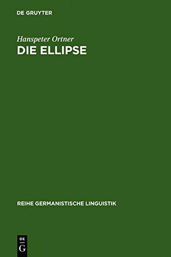 9783112123034: Die Ellipse: Ein Problem Der Sprachtheorie Und Der Grammatikschreibung (Reihe Germanistische Linguistik)