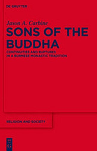 9783112189153: Sons of the Buddha: Continuities and Ruptures in a Burmese Monastic Tradition