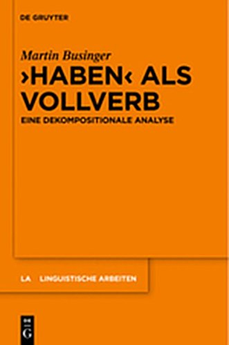 """9783112191231: """"Haben"""" ALS Vollverb: Eine Dekompositionale Analyse (Linguistische Arbeiten)"""