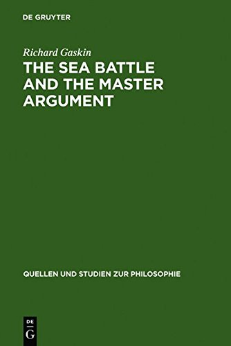 9783112191309: The Sea Battle and the Master Argument: Aristotle and Diodorus Cronus on the Metaphysics of the Future (Quellen Und Studien Zur Philosophie)