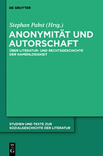 9783112201060: Anonymitat Und Autorschaft: Zur Literatur- Und Rechtsgeschichte Der Namenlosigkeit (Studien Und Texte Zur Sozialgeschichte der Literatur)