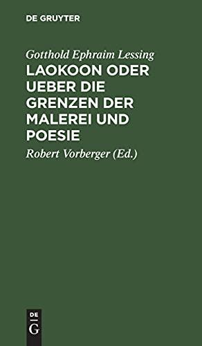 Laokoon oder Ueber die Grenzen der Malerei: Gotthold Ephraim Lessing