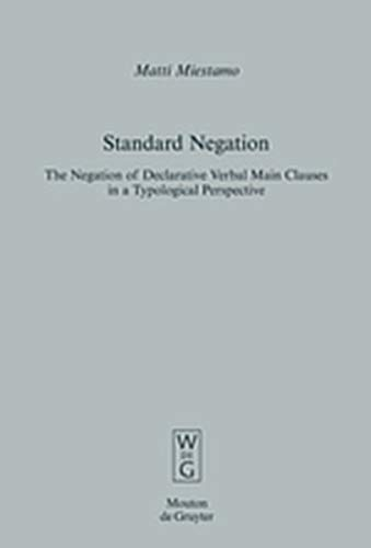 9783119160711: Standard Negation: The Negation of Declarative Verbal Main Clauses in a Typological Perspective