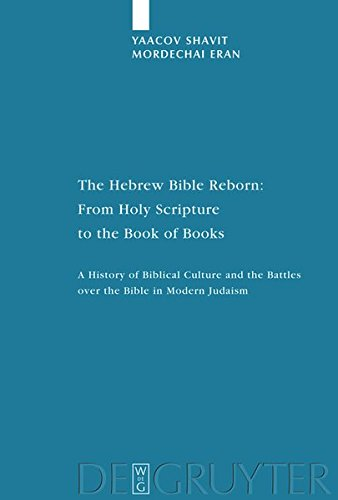 9783119160766: The Hebrew Bible Reborn: From Holy Scripture to the Book of Books: A History of Biblical Culture and the Battles Over the Bible in Modern Judaism (Studia Judaica)