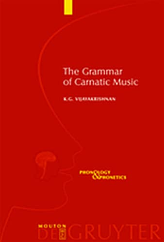 9783119161985: The Grammar of Carnatic Music (Phonology and Phonetics [Pp])