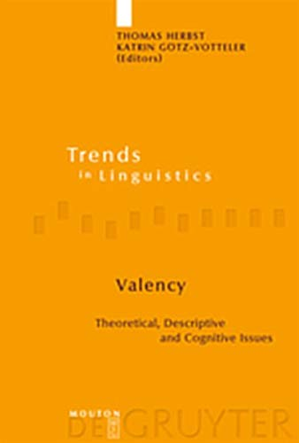 9783119162111: Valency: Theoretical, Descriptive and Cognitive Issues (Trends in Linguistics. Studies and Monographs  [TILSM])