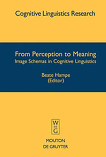 9783119164085: From Perception to Meaning: Image Schemas in Cognitive Linguistics