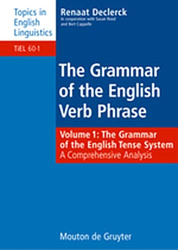 9783119166423: The Grammar of the English Tense System: A Comprehensive Analysis (Topics in English Linguistics)