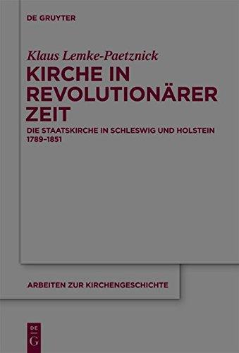 9783119166904: Kirche in Revolutionarer Zeit: Die Staatskirche in Schleswig Und Holstein 1789-1851 (Arbeiten Zur Kirchengeschichte) (German Edition)