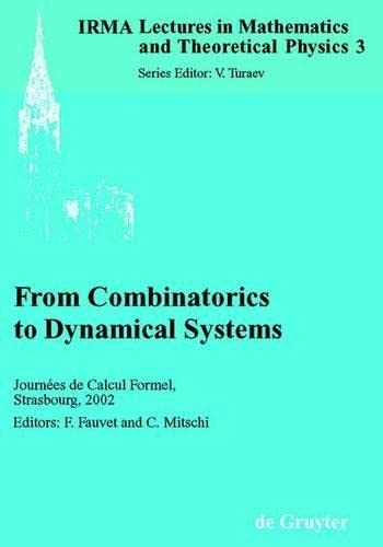 9783119167444: From Combinatorics to Dynamical Systems: Journees De Calcul Formel, Strasbourg, March 22-23, 2002 (IRMA Lectures in Mathematics & Theoretical Physics)