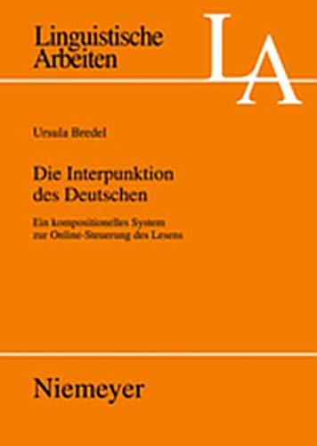 9783119167994: Die Interpunktion Des Deutschen: Ein Kompositionelles System Zur Online-Steuerung Des Lesens (Linguistische Arbeiten)