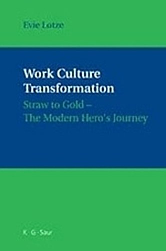 9783119168236: Work Culture Transformation: Straw to Gold - The Modern Hero's Journey