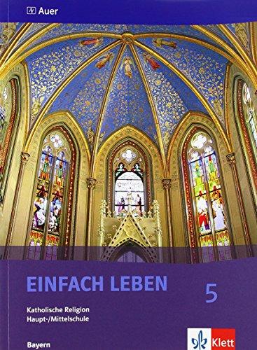 9783120026532: Einfach Leben. Katholische Religion f�r Hauptschulen in Bayern / Sch�lerband 5. Jahrgangsstufe