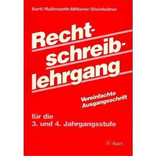 9783120030102: Rechtschreiblehrgang 3. und 4. Jahrgangsstufe - Neue Rechtschreibung: Vereinfachte Ausgangsschrift