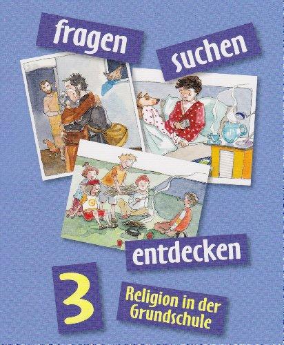 9783120032533: fragen - suchen - entdecken. Religion in der Grundschule: Ausgabe für BY/BE/NI/NW/RP/SL/SH/TH - Schülerbuch 3. Jahrgangsstufe