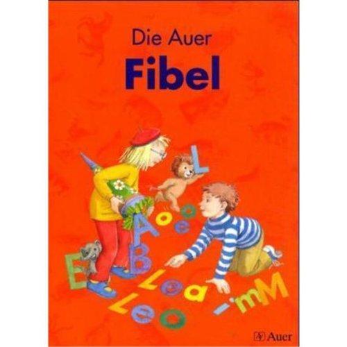 9783120032595: Die Auer Fibel. Schülerbuch inkl. Anlauttabelle auf Karton - 1. Klasse. Ausgabe für Bayern