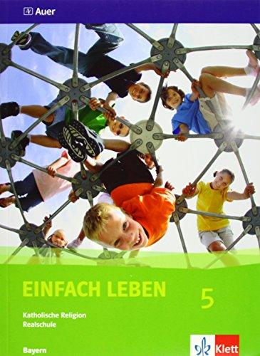 9783120036418: Einfach Leben. Katholische Religion für Realschulen in Bayern / Schülerband 5. Jahrgangsstufe
