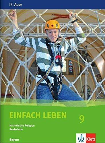 9783120036456: Einfach Leben. Katholische Religion für Realschulen in Bayern. Schülerband 9. Jahrgangsstufe