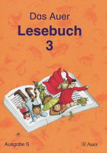 9783120039457: Das Auer Lesebuch. Ausgabe fur Baden-Wurttemberg: Auer Lesebuch, Ausgabe S fur Baden-Wurttemberg : 3. Jahrgangsstufe