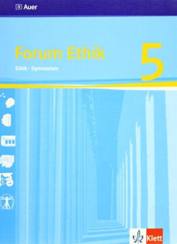9783120040637: Forum ETHIK 5 Unterrichtswerk für den Ethikunterricht am Gymnasium 5. Jahrgangsstufe