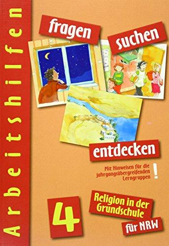 Religion in der Grundschule fur NRW. Arbeitshilfen 4: Mit Hinweisen fur die jahrgangsubergreifenden Lerngruppen!