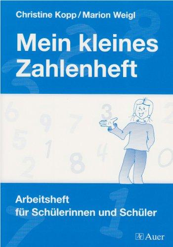 Mein kleines Zahlenheft Arbeitsheft für Schülerinnen und Schüler - Kopp, Christine und Marion Weigl