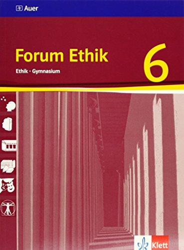 9783120043805: Forum Ethik 6. Schülerbuch. Unterrichtswerk für den Ethikunterricht am Gymnasium