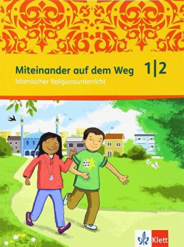 9783120060307: Miteinander auf dem Weg. Schülerbuch 1./2. Schuljahr: Islamischer Religionsunterricht