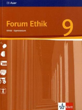 9783120061984: Forum Ethik. Schülerbuch 9. Klasse. Unterrichtswerk für den Ethikunterricht am Gymnasium in Bayern